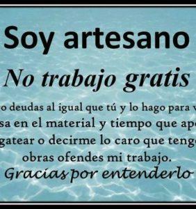 Soy Artesana, no trabajo Gratis !!